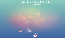 Barbie: A Swimsuit Modeling Feminist