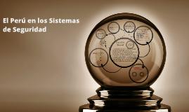 Copy of El Peru en los Sistemas de Seguridad