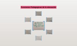 Funciones Pedagogicas de la educación