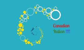 Canadian  Italian !!!!