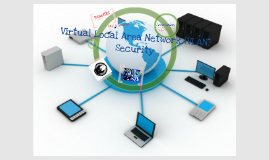 Copy of Virtual Local Area Network Security