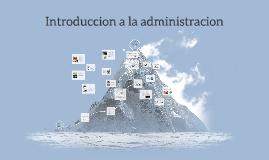 Copy of Introduccion a la administracion