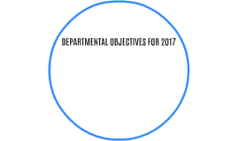 DEPARTMENTAL OBJECTIVES FOR 2017