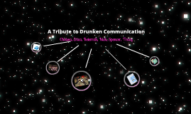 A tribute to Drunken Communication