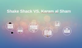 Shakeshack VS. Karam al Sham