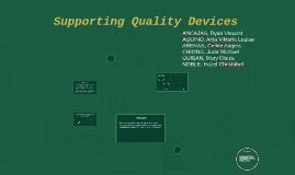 Supporting Quality Devices