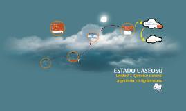 Copy of Unidad 7 ESTADO GASEOSO