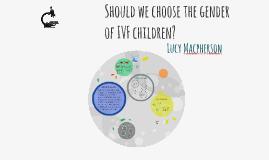 Should we choose the gender of IVF children?