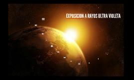 EXPOSICION A RAYOS U.V