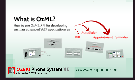 How to use OzML API for developing VoIP applications (such as IVR, Autodialer or Autoreminder)