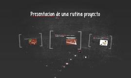 Presentacion de una rutina proyecto