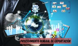 PROCEDIMIENTO GENERAL DE EXPORTACION