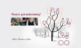 Copy of Hvad er god undervisning?