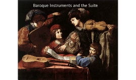 Baroque Instruments and the Suite