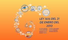 LEY 1616 DEL 21 DE ENERO DEL 2013