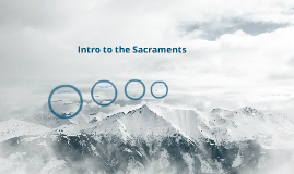 Intro to the Sacraments