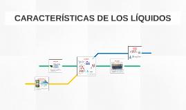 Copy of CARACTERÍSTICAS DE LOS LÍQUIDOS