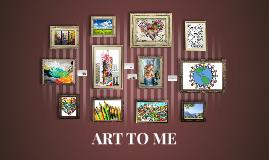 ART TO ME