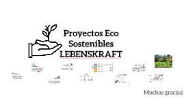 Proyectos Eco Sostenibles LEBENSKRAFT