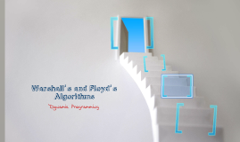 Dynamic programming: Warshall'™s and Floyd'™s Algorithms