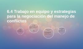 6.4 Trabajo en equipo y estrategias para la negociación del
