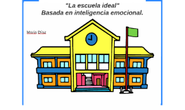 La escuela ideal