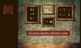 Monarhia absoluta reflectata in arta