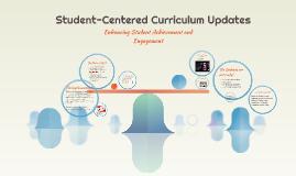 Student-Centered Curriculum Updates