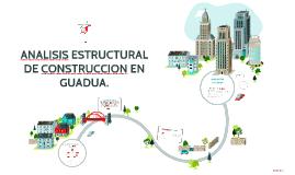 ANALISIS ESTRUCTURAL DE CONSTRUCCION EN GUADUA.