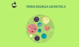 Copy of toxicologia genetica