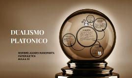 Copy of DUALISMO PLATONICO