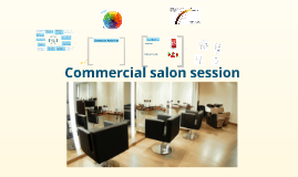 Commercial Salon level 2 Prezi