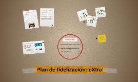Plan de fidelización: eXtra!