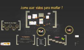 ¿Cómo usar videos para enseñar?