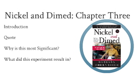 nickel and dimed chapter 1 essay Rhetorical strategies  bring an impressive amount of support to ehrenreich's overall claims thoughout nickel and dimed  in this chapter, ehrenreich decides to.
