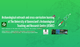 Archaeological outreach and cross-curriculum learning at The University of Queensland's Archaeological Teaching and Research Centre or (ATARC)