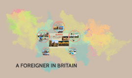 A FOREIGNER IN BRITAIN