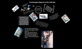 Technological Aspects of the Civil War