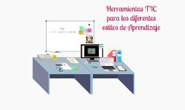 Copy of Herramientas TIC para los diferentes estilos de aprendizaje