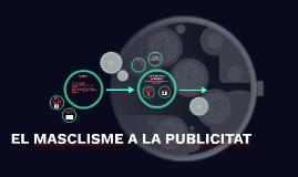 EL MASCLISME A LA PUBLICITAT