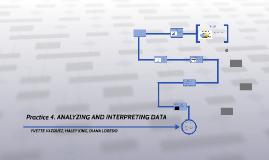 PRACTICE 4. ANALYZING AND INTERPRETING DATA