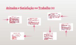 Atitudes e Satisfação no Trabalho (2)
