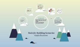 Tools for Building Scenarios