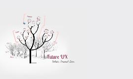Copy of Future UX