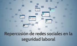 Repercución de redes sociales en la seguridad laboral