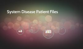 System Disease Patient Files