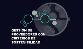 GESTIÓN DE PROVEEDORES CON CRITERIOS DE SOSTENIBILIDAD