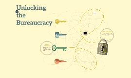 Unlocking the Bureaucracy