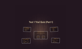 Test 1 Trial Quiz