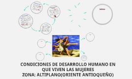 CONDICIONES DE DESARROLLO HUMANO EN QUE VIVEN LAS MUJERES